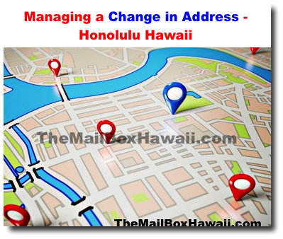 Managing a Change in Address - Honolulu Hawaii - Private PO
