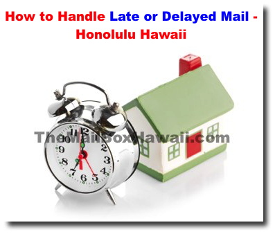 How to Handle Late or Delayed Mail - Honolulu Hawaii